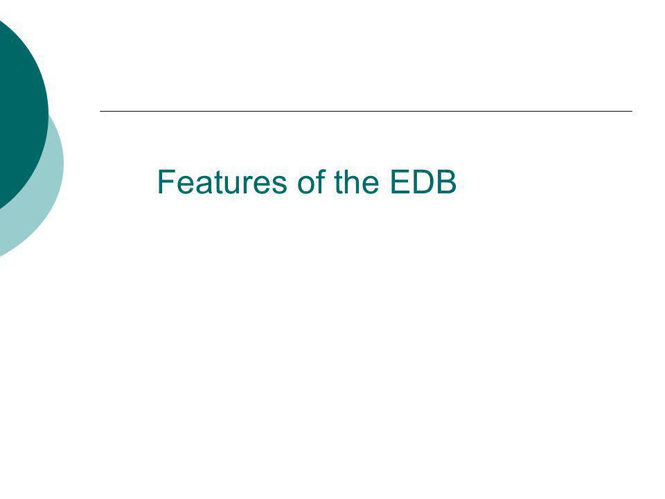 Features of the EDB