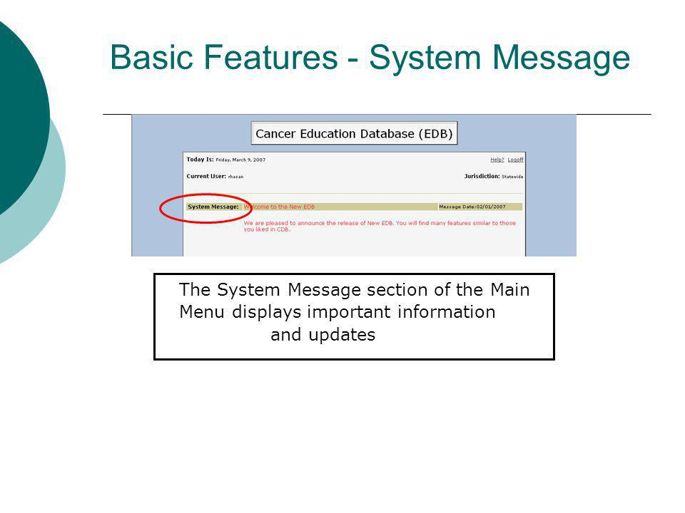 Basic Features - System Message The System Message section of the Main Menu displays important information and updates