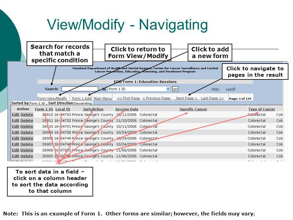 View/Modify - Navigating Note: This is an example of Form 1. Other forms are similar; however, the fields may vary. Search for records that match a sp