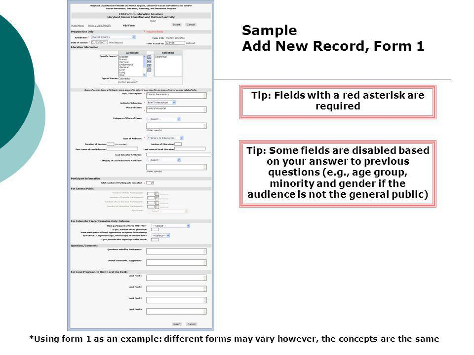 Sample Add New Record, Form 1 Tip: Fields with a red asterisk are required Tip: Some fields are disabled based on your answer to previous questions (e