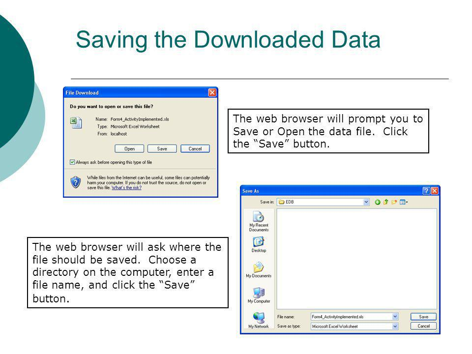 Saving the Downloaded Data The web browser will prompt you to Save or Open the data file. Click the Save button. The web browser will ask where the fi