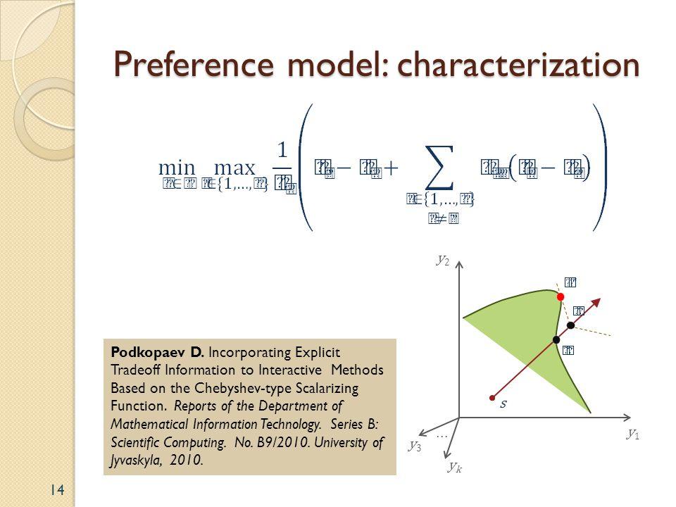 Preference model: characterization 14 y2y2 y1y1 ykyk...