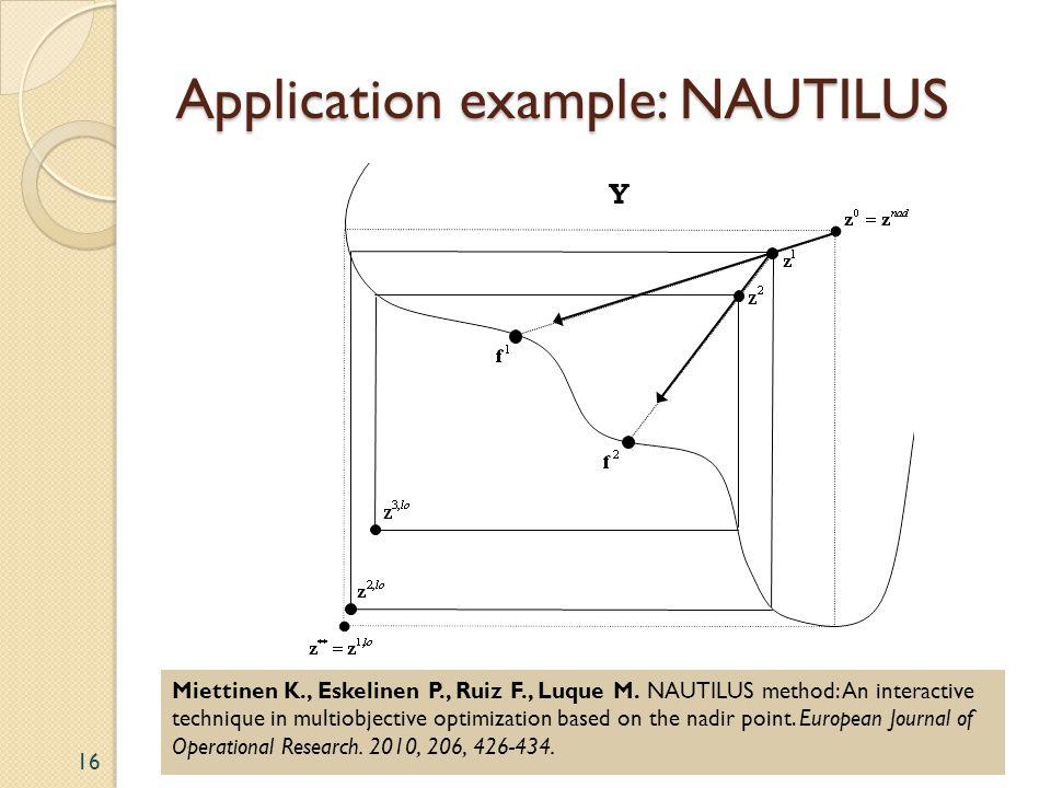 16 Y Application example: NAUTILUS Miettinen K., Eskelinen P., Ruiz F., Luque M.