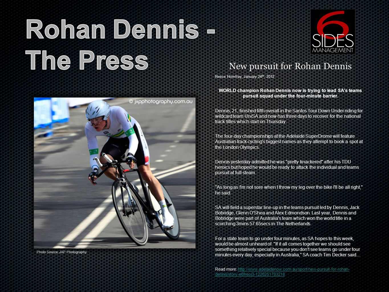 New pursuit for Rohan Dennis Reece Homfray, January 24 th, 2012 WORLD champion Rohan Dennis now is trying to lead SA s teams pursuit squad under the four-minute barrier.
