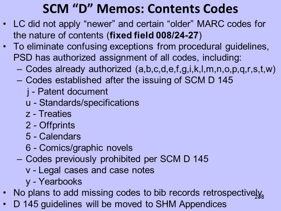 237 SCM D Memos: New GAC Practice For example, D 155 Geographic Area Codes (043) will move to SHM Appendix E –Current LC practice: Limit addition of n