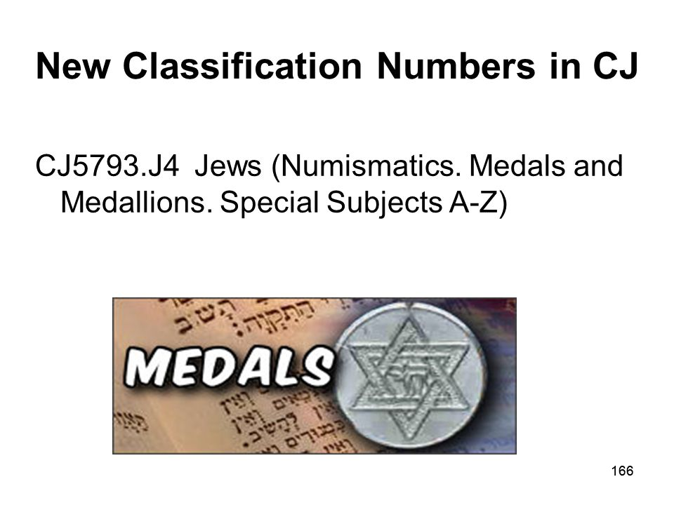 165 New Classification Numbers: Bible BS680.A37 Agriculture BS580.L43 Leah (Biblical figure) BS1199.A36 Alcoholism in the Old Testament BS 1199.G36 Ge