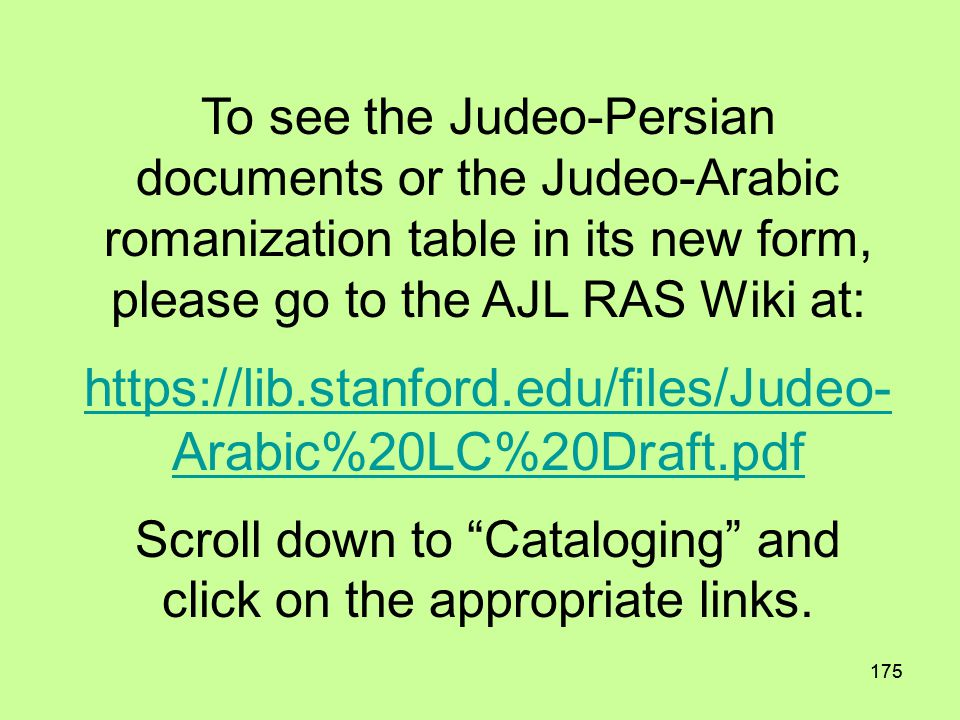 174 Judeo-Arabic; Judeo-Persian and Persian in Cyrillic (Tajik) Script These documents were published the Cataloging Service Bulletin no.