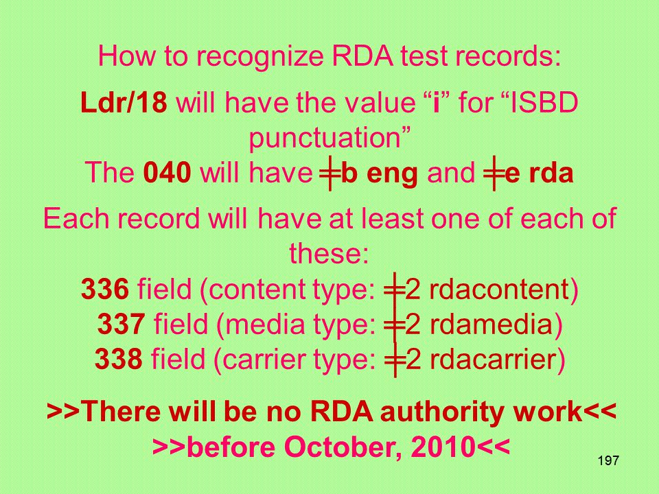196 LC RDA CORE ELEMENTS FOR THE RDA TEST http://www.loc.gov/catdir/cpso/RDAtest/http://www.loc.gov/catdir/cpso/RDAtest/rdatraining2.html