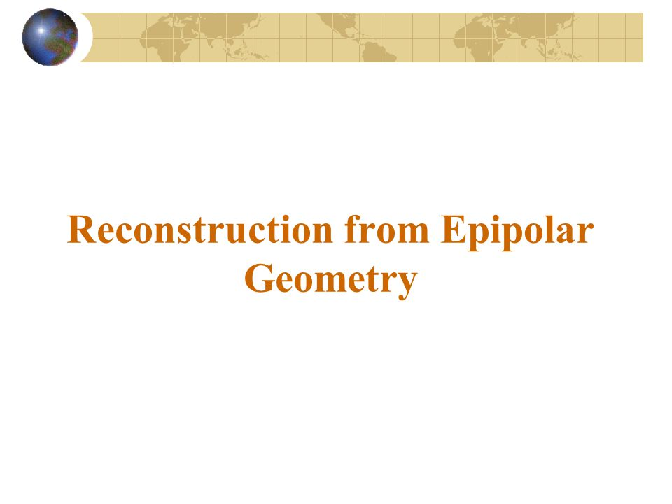 Reconstruction from Epipolar Geometry