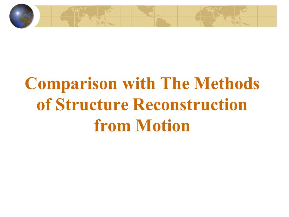 Comparison with The Methods of Structure Reconstruction from Motion