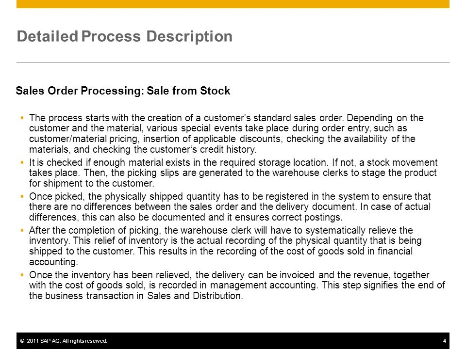 ©2011 SAP AG. All rights reserved.4 Detailed Process Description Sales Order Processing: Sale from Stock The process starts with the creation of a cus