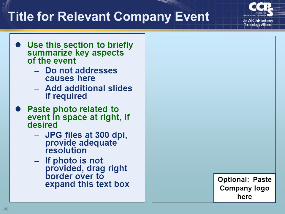 40 Title for Relevant Company Event Use this section to briefly summarize key aspects of the event –Do not addresses causes here –Add additional slide