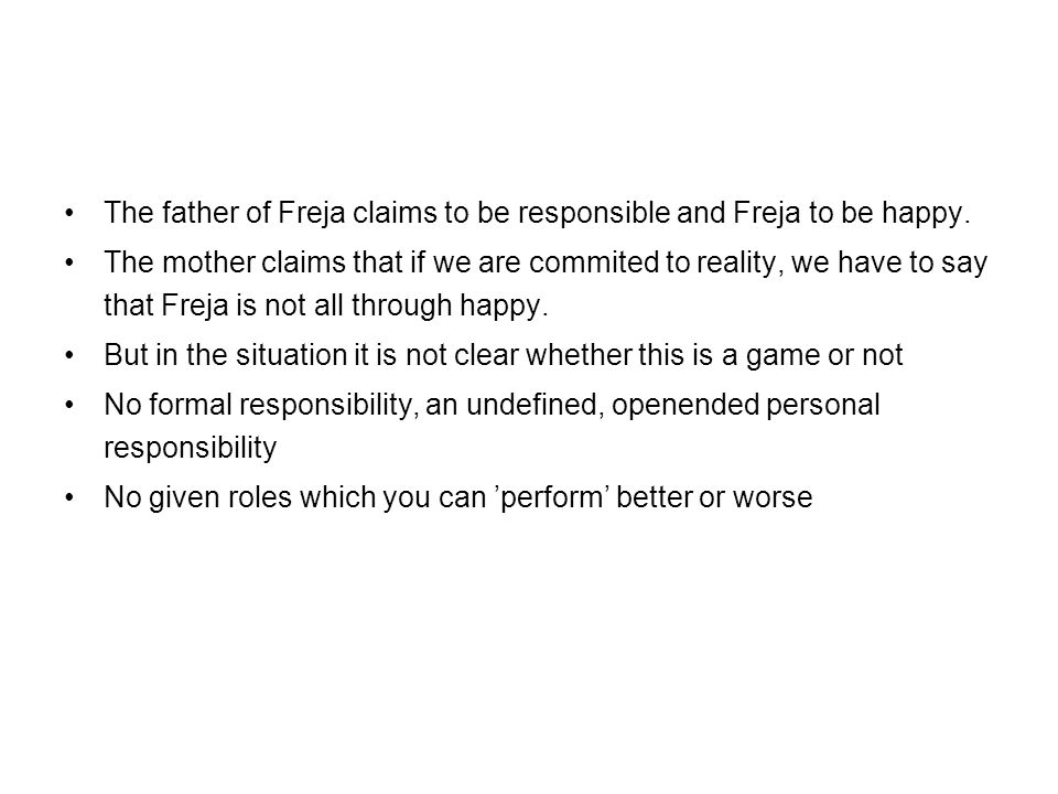 The father of Freja claims to be responsible and Freja to be happy.