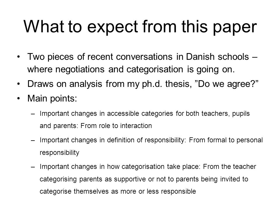What to expect from this paper Two pieces of recent conversations in Danish schools – where negotiations and categorisation is going on.