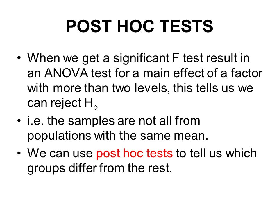 POST HOC TESTS There are a number of tests which can be used.