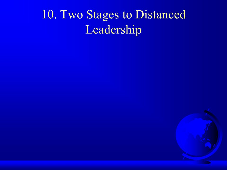 10. Two Stages to Distanced Leadership