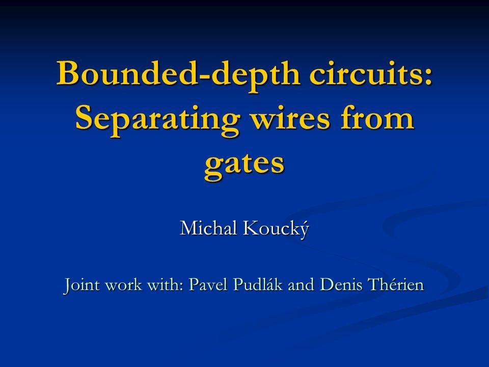 2 Boolean circuits: x 1 x 2 x 4 x 7 x 1 x 2 x 4 x 7 non-uniform model of time bounded computation.