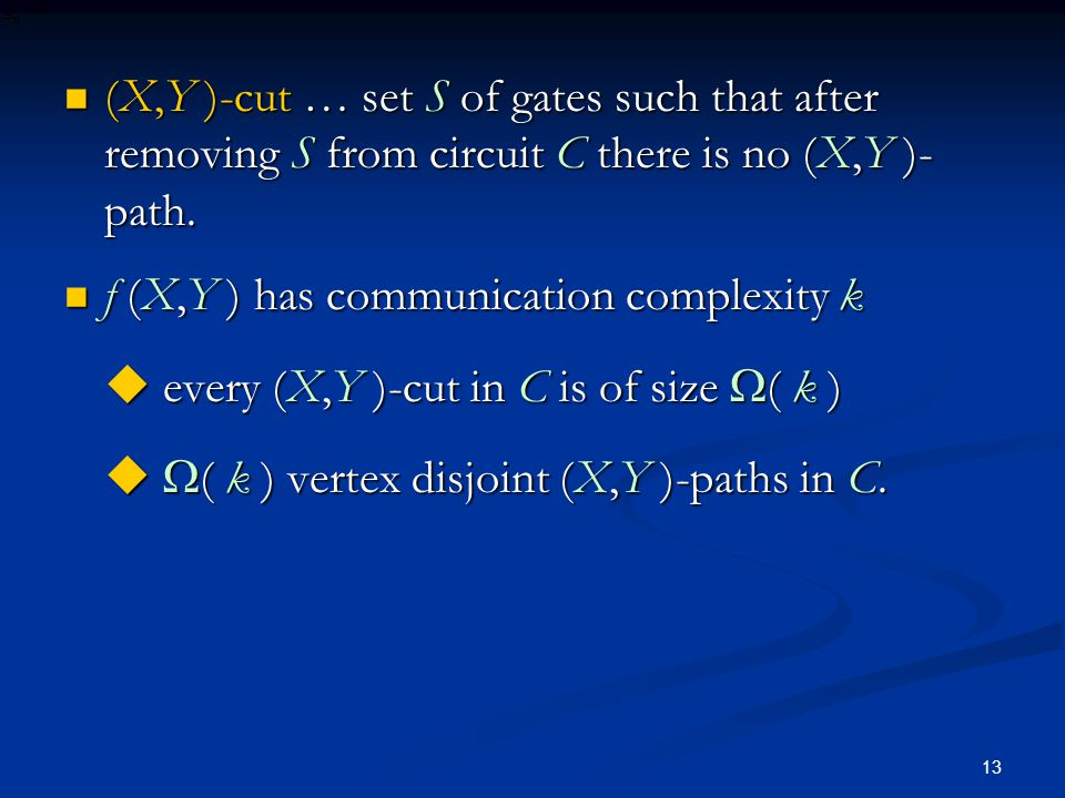 13 (X,Y )-cut … set S of gates such that after removing S from circuit C there is no (X,Y )- path.