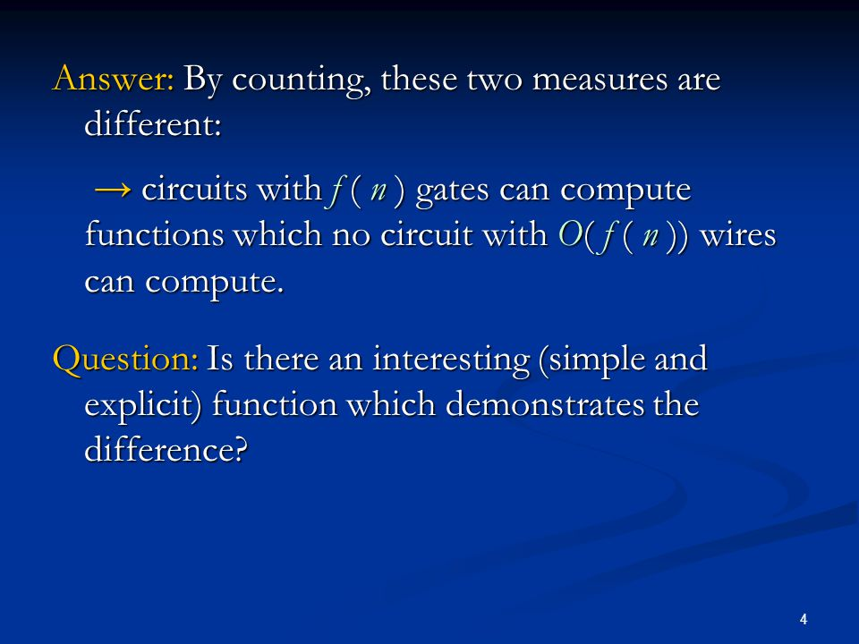 15 Open problems Is integer ADDITION in AC 0 with linear number of gates.