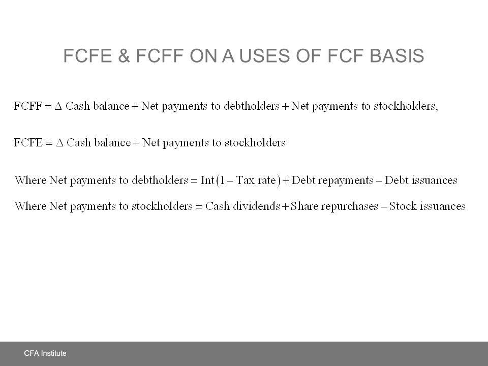 FCFE & FCFF ON A USES OF FCF BASIS