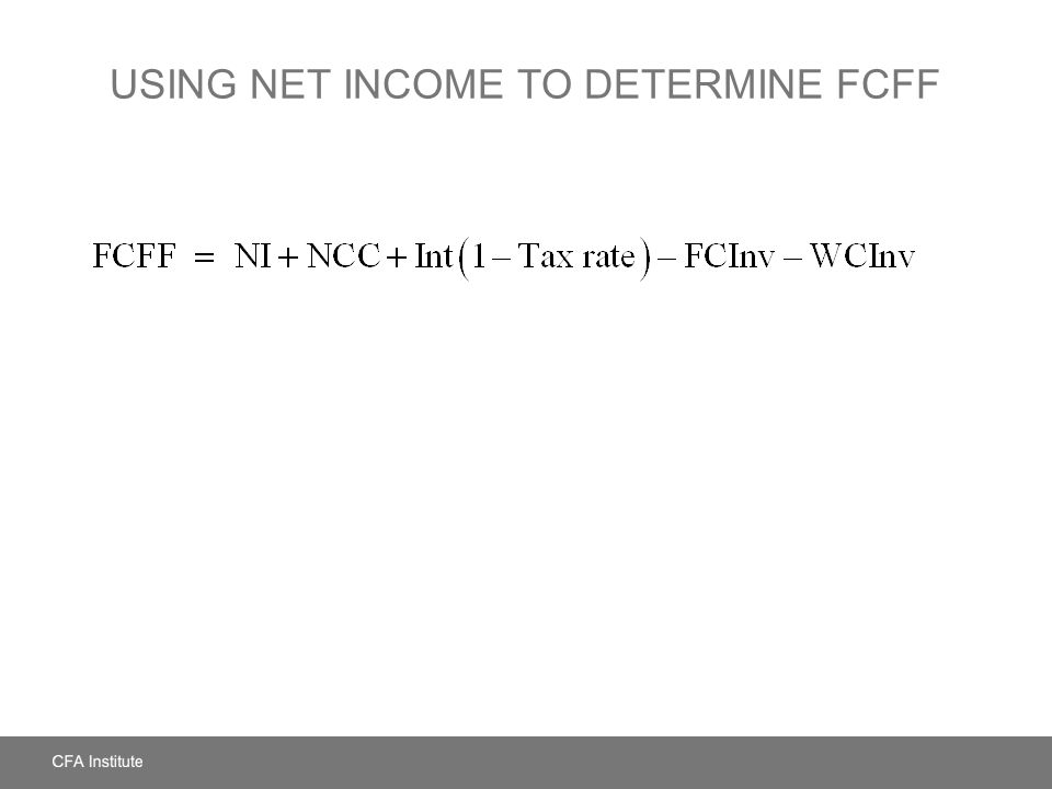 USING NET INCOME TO DETERMINE FCFF