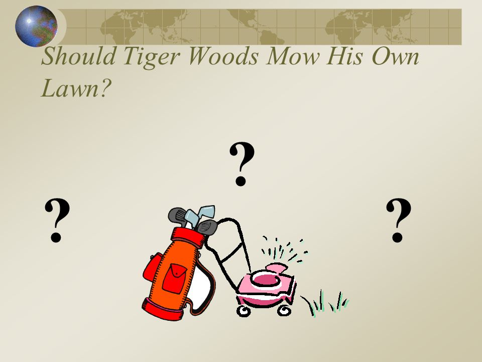 Should Tiger Woods Mow His Own Lawn? ? ??