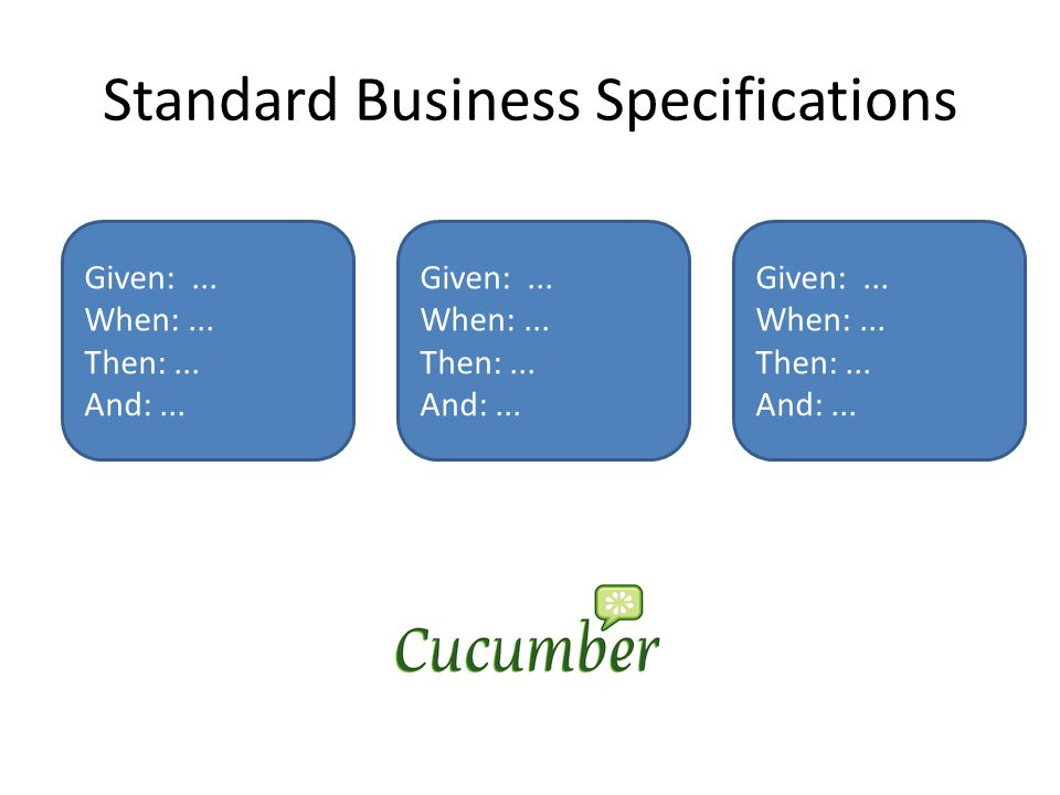 Standard Business Specifications Given:... When:...