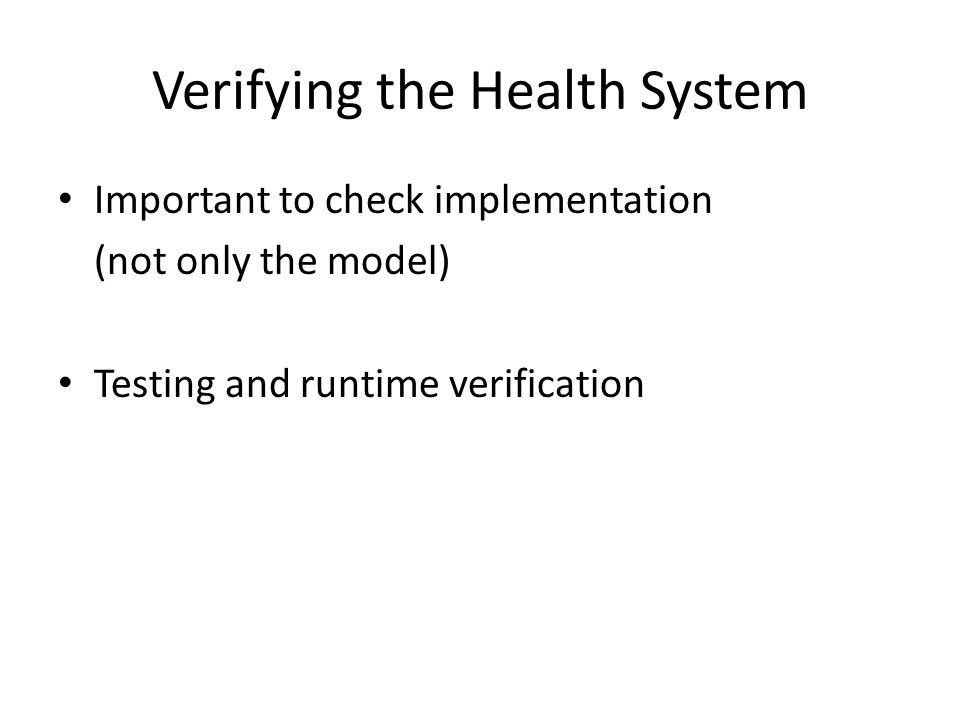 Connecting QC to Health System System Test Cases generated by QC Post condition check Executable Specification FSM Bridge But where does the executable specification come from?