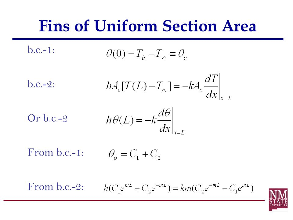 Fins of Uniform Section Area b.c.-1: b.c.-2: Or b.c.-2 From b.c.-1: From b.c.-2: