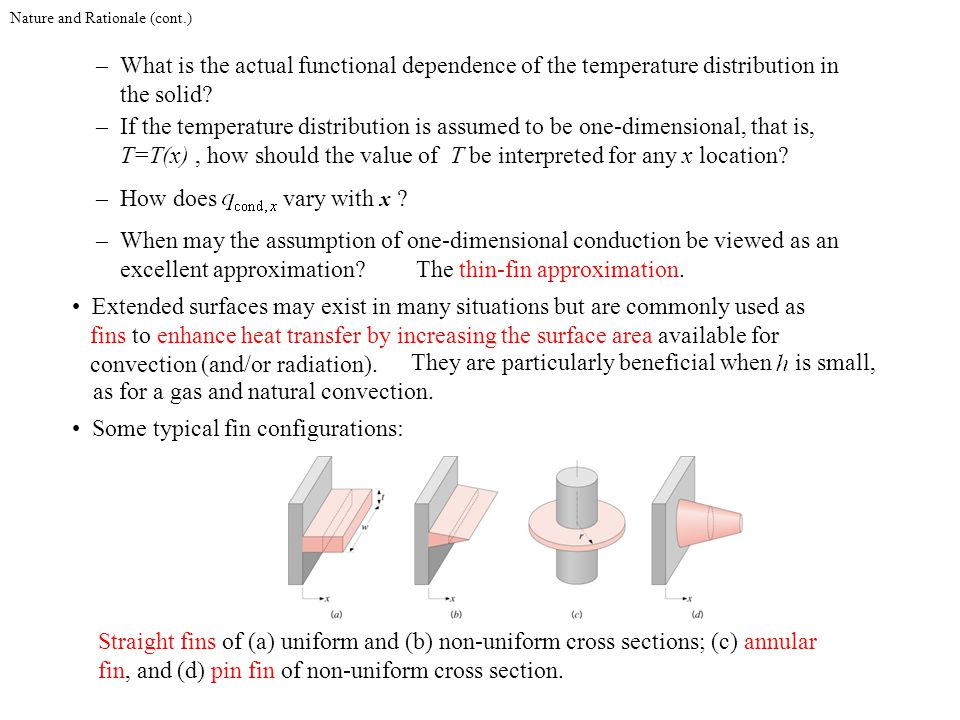 Nature and Rationale (cont.) – What is the actual functional dependence of the temperature distribution in the solid? – If the temperature distributio