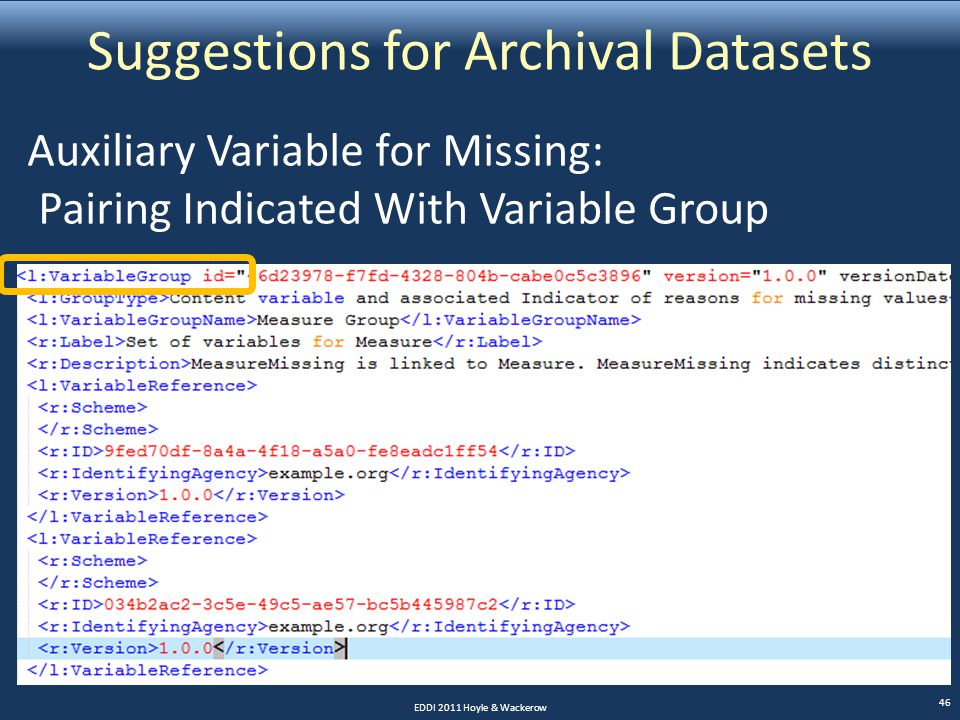 Suggestions for Archival Datasets EDDI 2011 Hoyle & Wackerow 46 Auxiliary Variable for Missing: Pairing Indicated With Variable Group