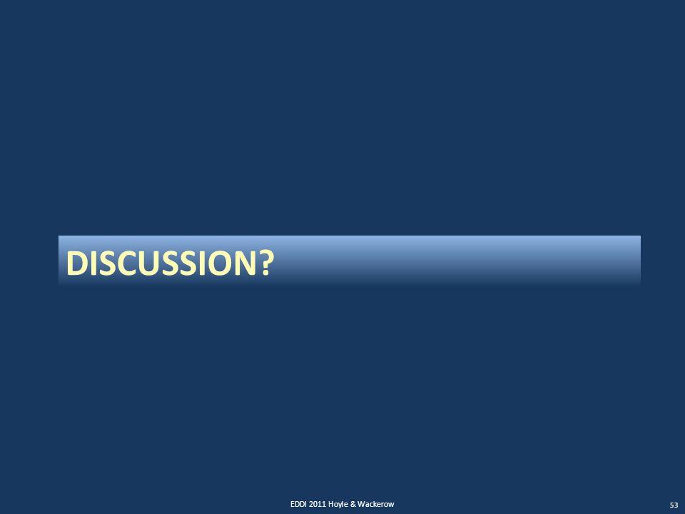 DISCUSSION? EDDI 2011 Hoyle & Wackerow 53