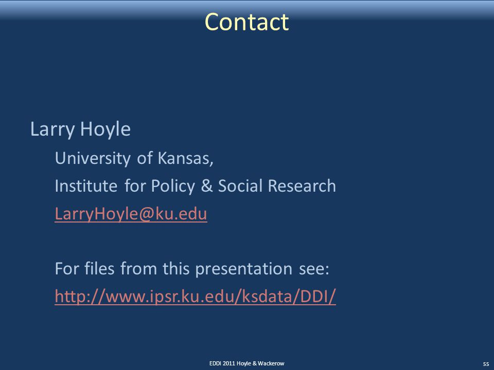 Contact Larry Hoyle University of Kansas, Institute for Policy & Social Research LarryHoyle@ku.edu For files from this presentation see: http://www.ip
