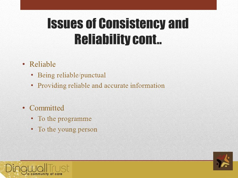 Issues of Consistency and Reliability cont..