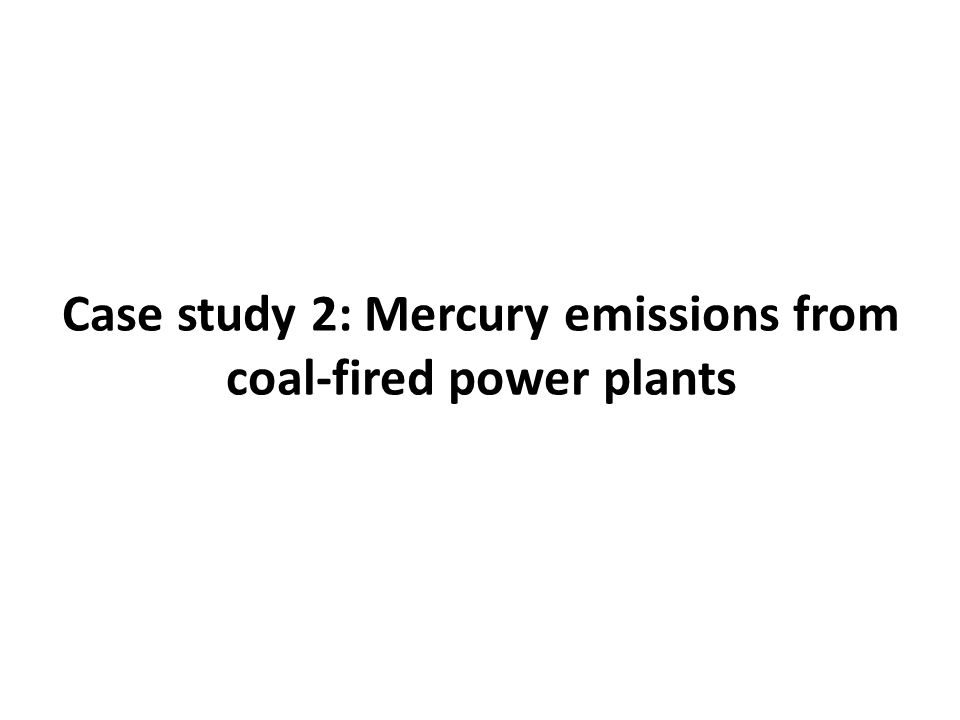 Case study 2: Mercury emissions from coal-fired power plants