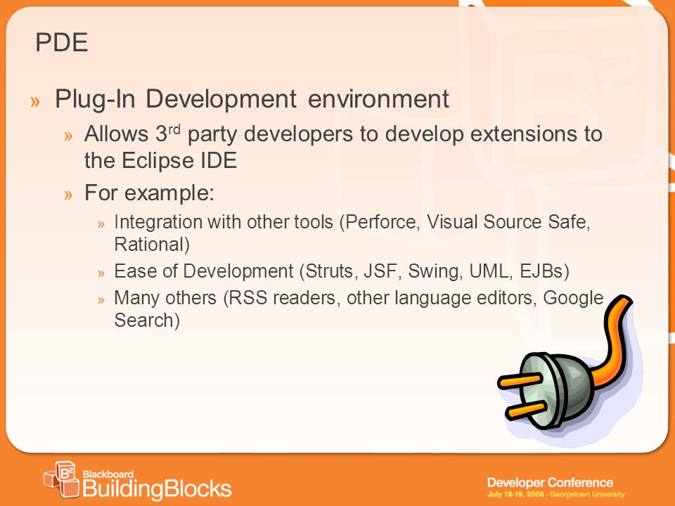 PDE » Plug-In Development environment » Allows 3 rd party developers to develop extensions to the Eclipse IDE » For example: » Integration with other