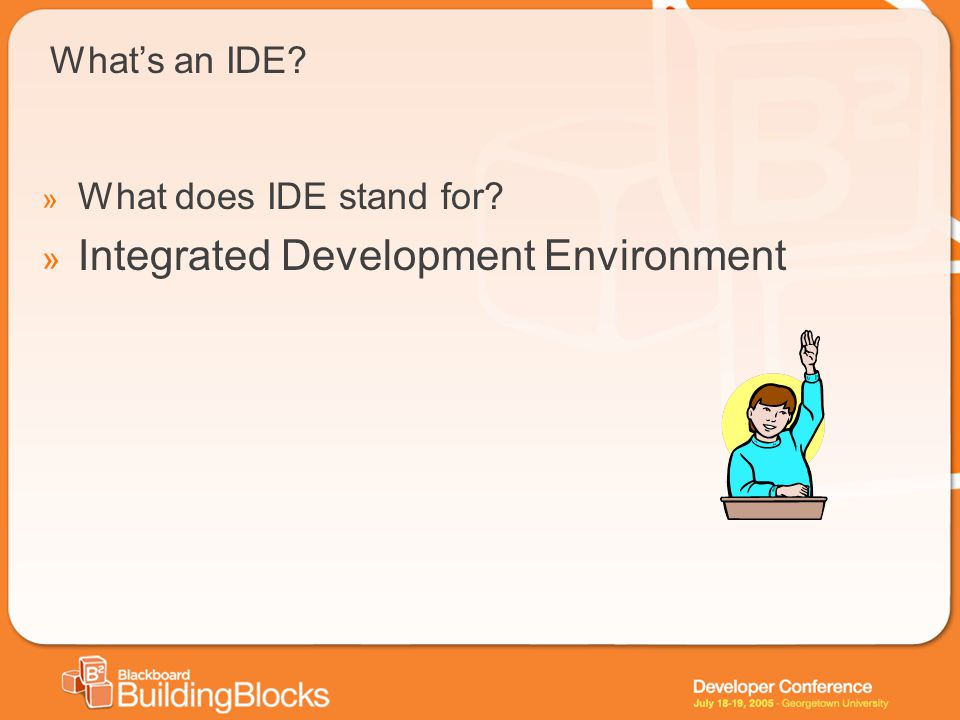 Whats an IDE? » What does IDE stand for? » Integrated Development Environment