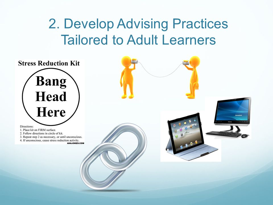 2. Develop Advising Practices Tailored to Adult Learners