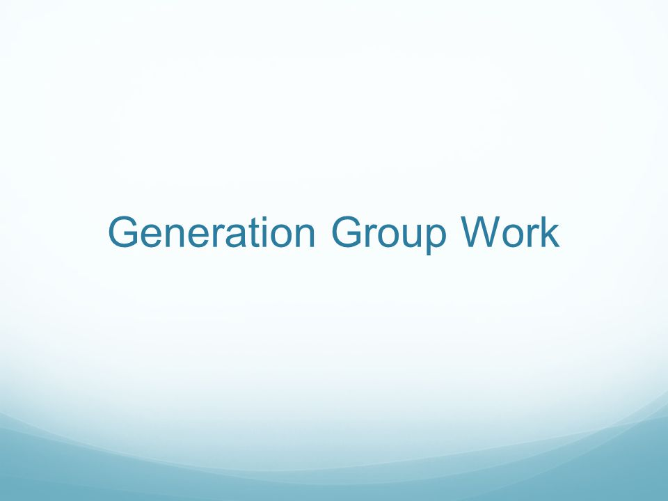 Generation Group Work