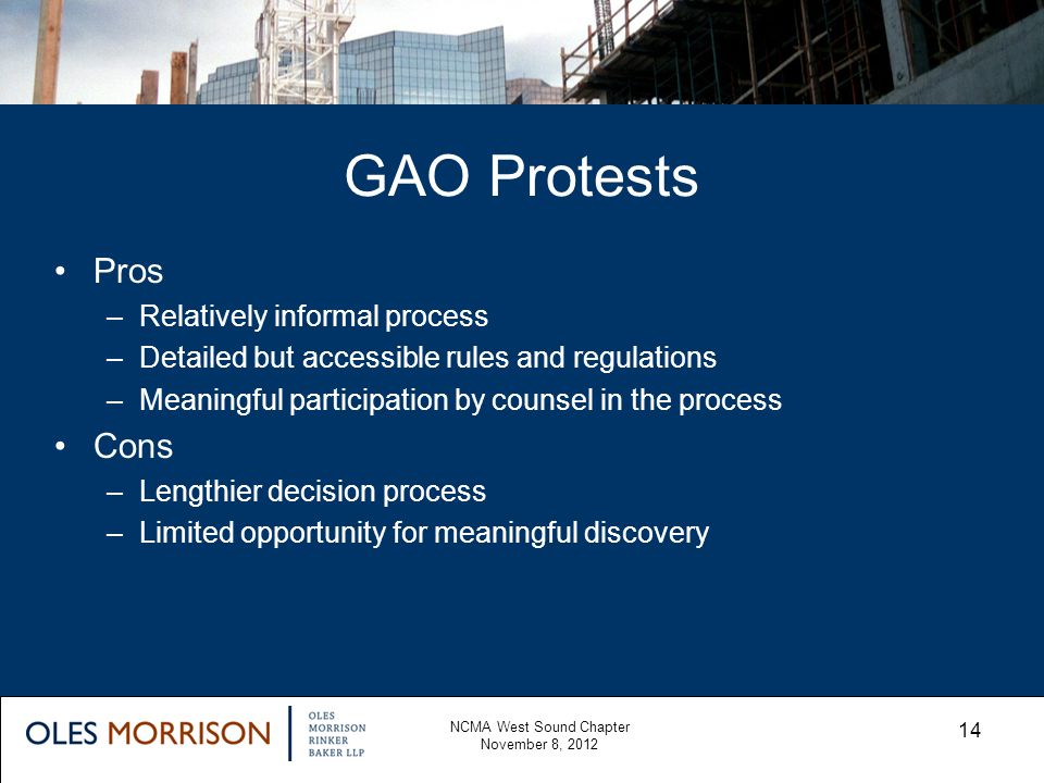 GAO Protests NCMA West Sound Chapter November 8, 2012 14 Pros –Relatively informal process –Detailed but accessible rules and regulations –Meaningful