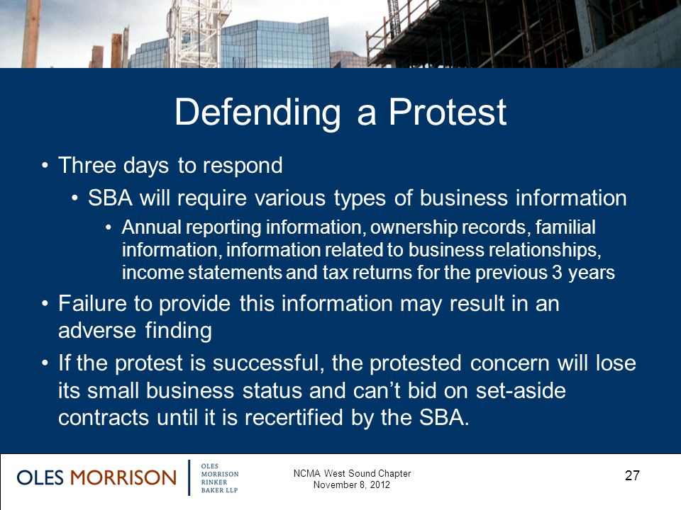 Defending a Protest Three days to respond SBA will require various types of business information Annual reporting information, ownership records, fami