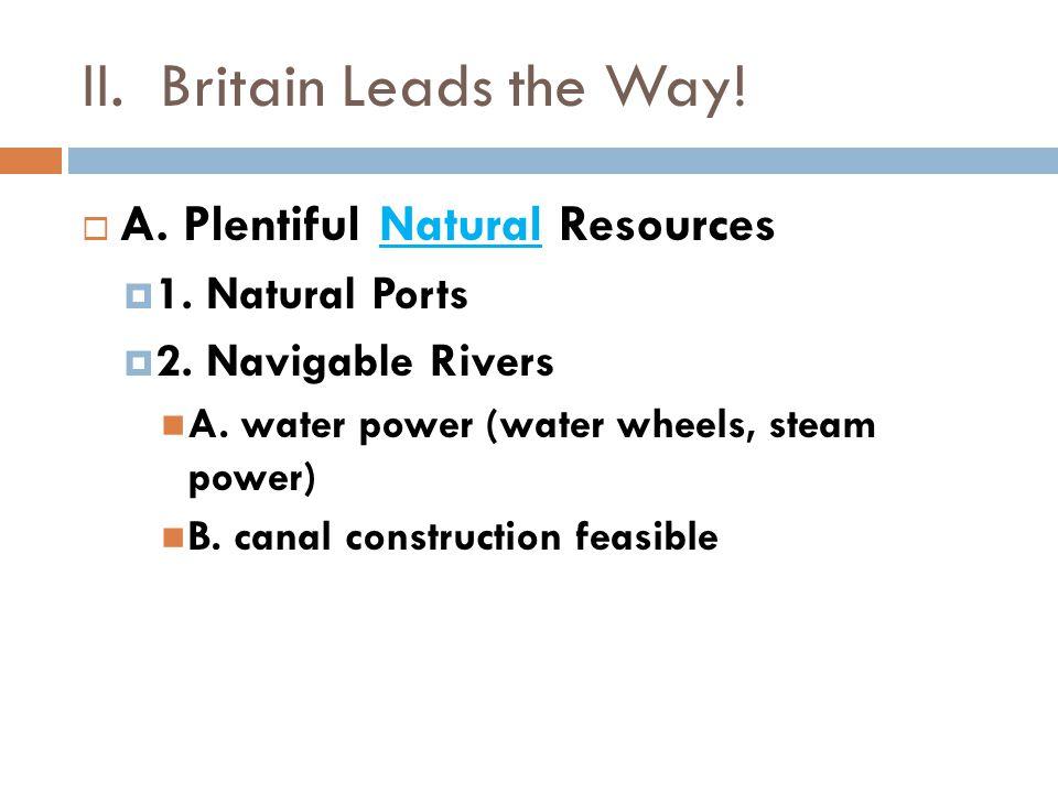 3. Rich coal supply 4. Vast supplies of iron
