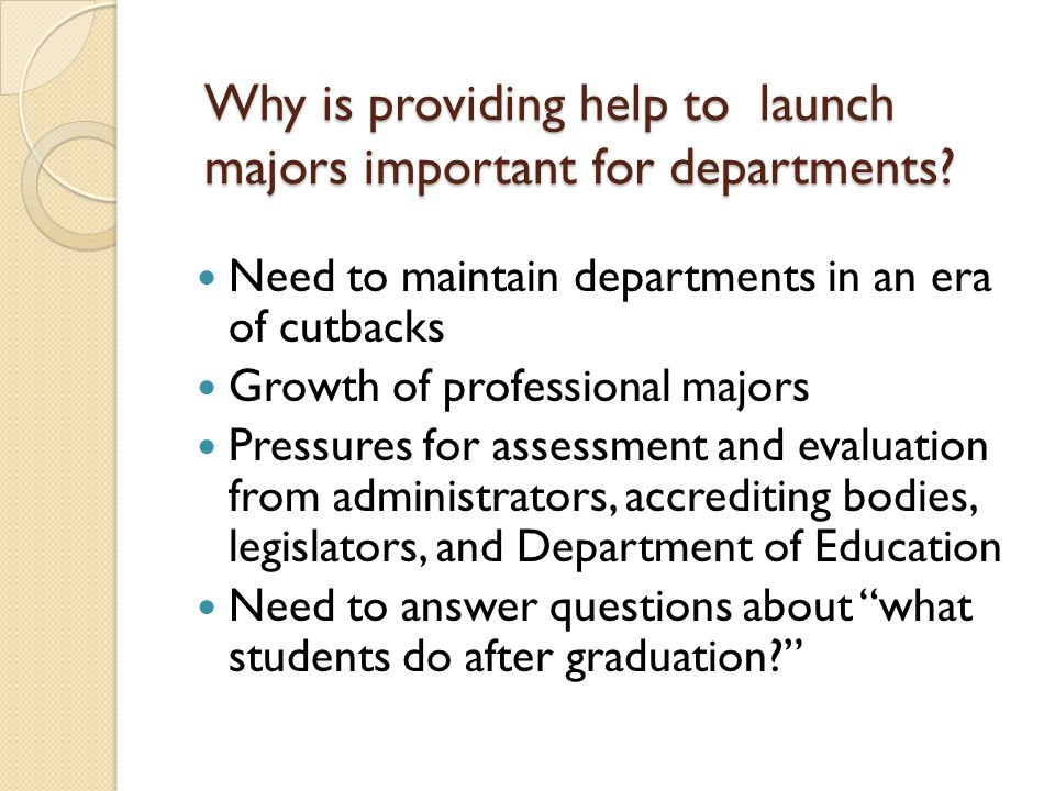Why is providing help to launch majors important for departments.