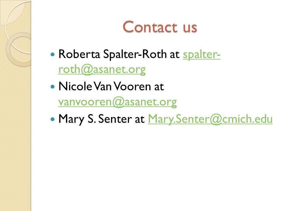 Contact us Roberta Spalter-Roth at spalter- roth@asanet.orgspalter- roth@asanet.org Nicole Van Vooren at vanvooren@asanet.org vanvooren@asanet.org Mar