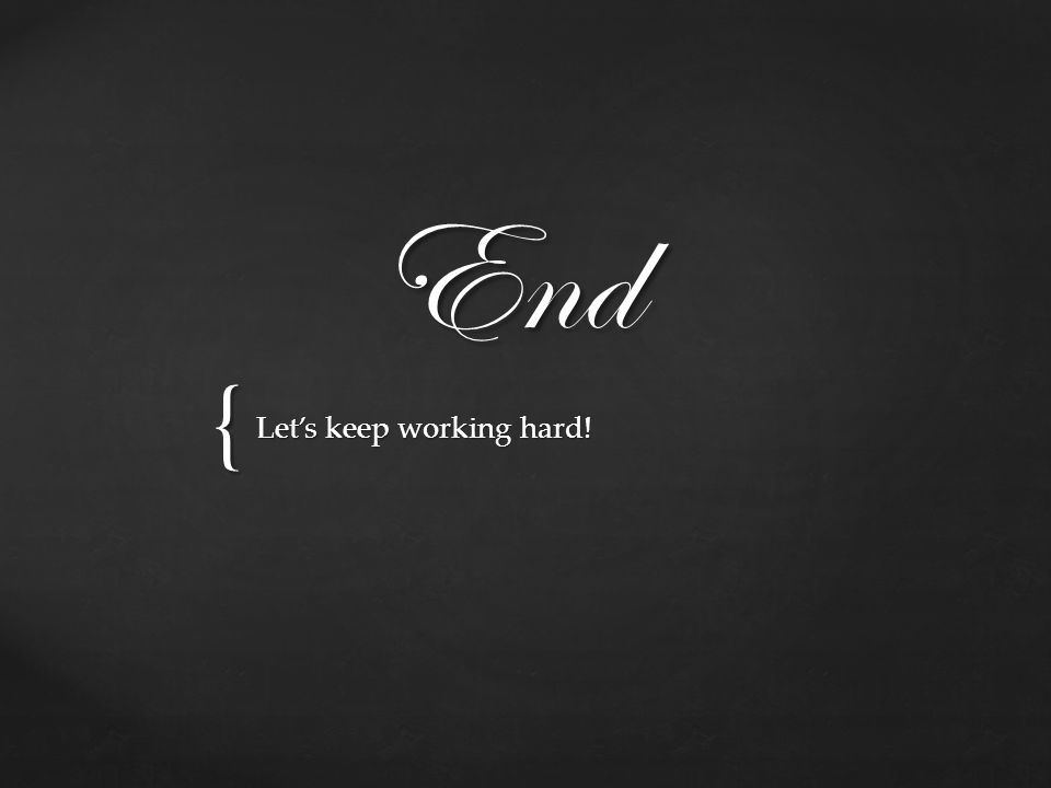 { End Lets keep working hard!