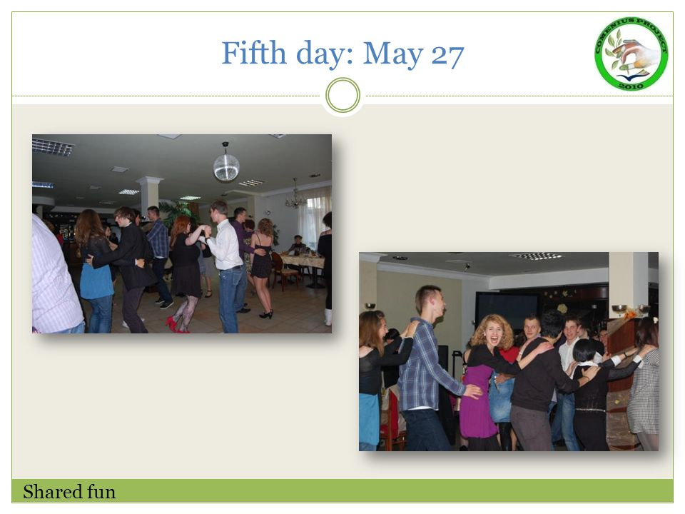 Fifth day: May 27 Shared fun