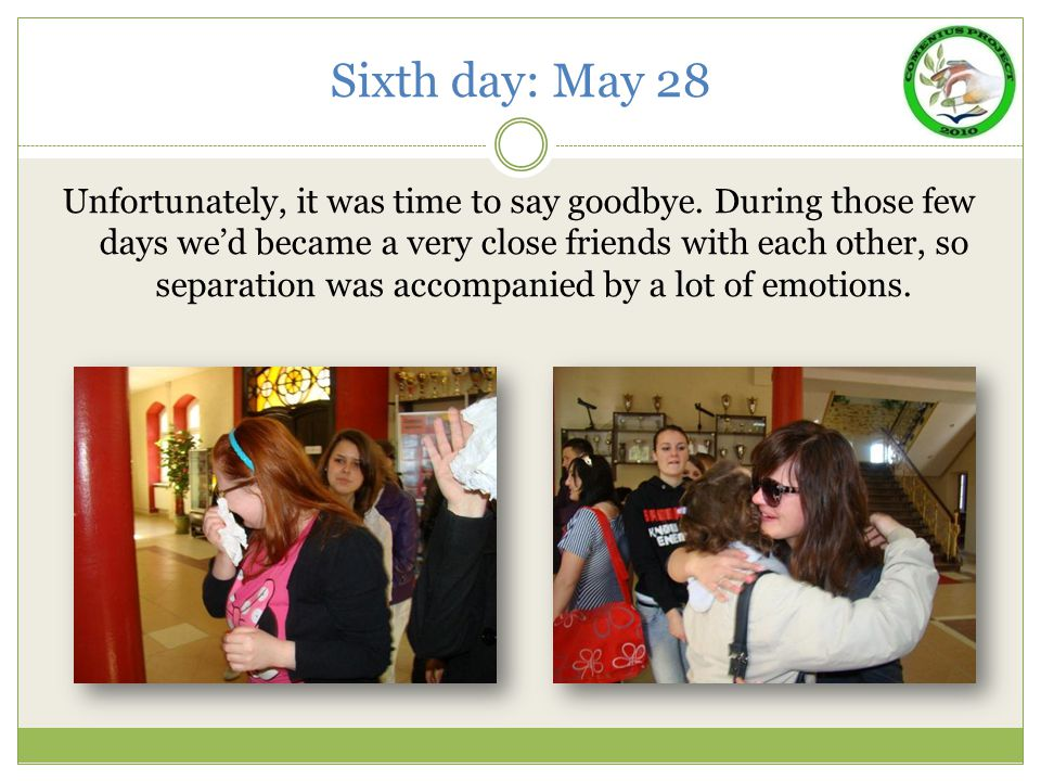 Sixth day: May 28 Unfortunately, it was time to say goodbye.