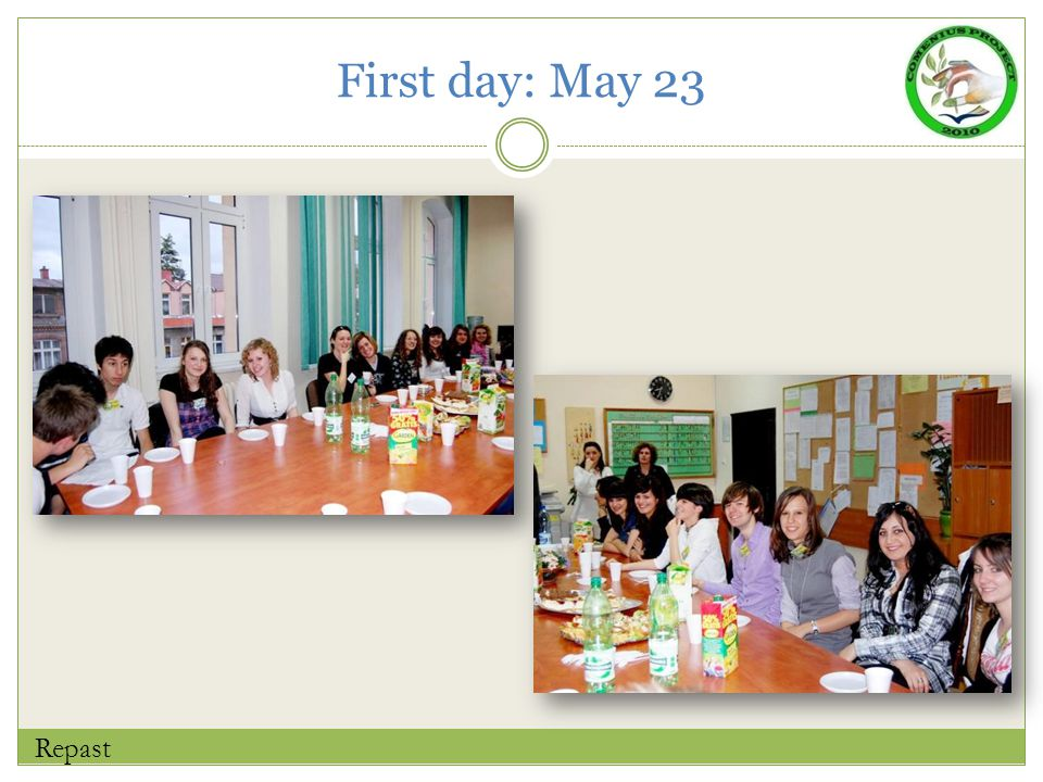 First day: May 23 Repast