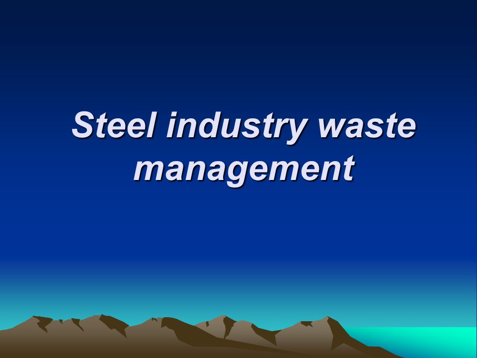 Steel industry waste management