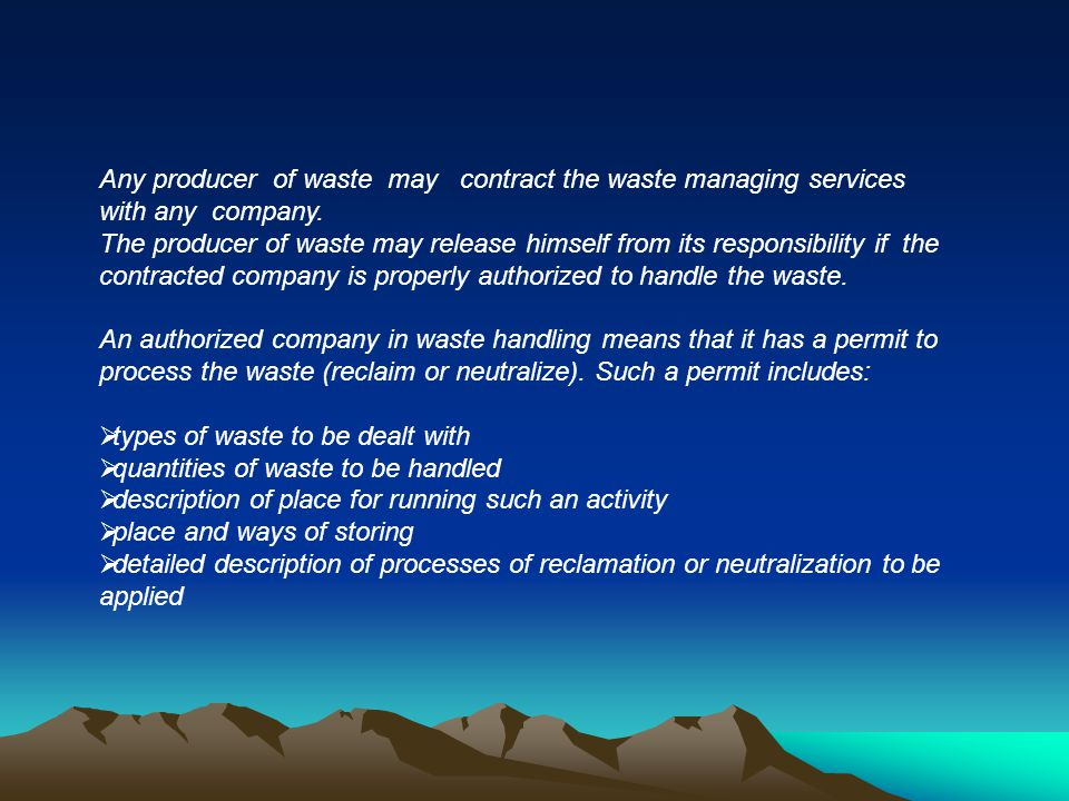 Any producer of waste may contract the waste managing services with any company. The producer of waste may release himself from its responsibility if